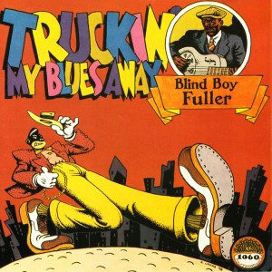 "Capa de ""Truckin' My Blues Away"", do Blind Boy Fuller"