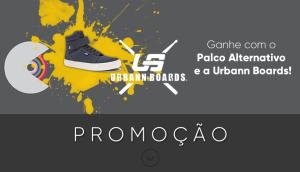 Promoção Palco e Urbann Boards